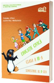 Educatie civica. Manual, pentru clasa a III-a Semestrul al II-lea