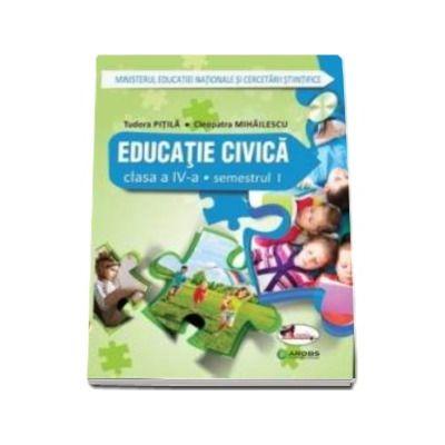 Educatie civica, manual pentru clasa a IV-a, Semestrul I si Semestrul II (Cleopatra Mihailescu, Tudora Pitilai) - Contine CD cu editia digitala