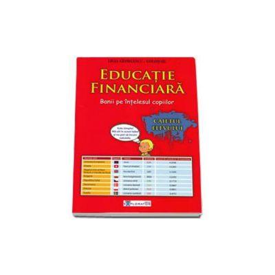 Educatie financiara. Banii pe intelesul copiilor - Caietul Elevului