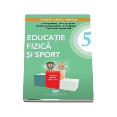 Educatie fizica si sport, manual pentru clasa a V-a - Laurentiu Oprea (Contine editie digitala)