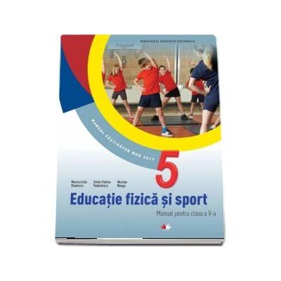 Educatie fizica si sport, manual pentru clasa a V-a - Monica Iulia Stanescu (Contine editie digitala)