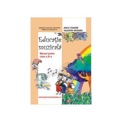 Educatie muzicala, manual pentru clasa a III-a (Anca Toader)