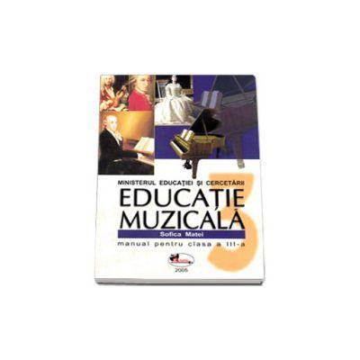 Educatie muzicala. Manual pentru clasa a III-a - Sofica Matei