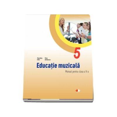 Educatie muzicala, manual pentru clasa a V-a - Florentina Chifu (Contine CD cu editia digitala)