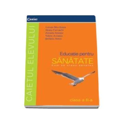 Educatie pentru sanatate, caietul elevului clasa a II-a