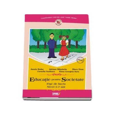 Educatie pentru societate. Fise de lucru nivel 5-7 ani (Colectia mici si destepti)
