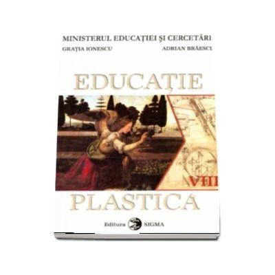Educatie plastica. Manual clasa a VIII-a - Gratia Ionescu