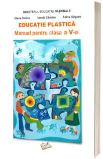 Educatie Plastica - Manual pentru clasa a V-a - Adina Grigore
