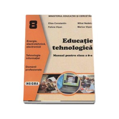 Educatie tehnologica. Manual clasa a VIII-a - Eliza Constantin