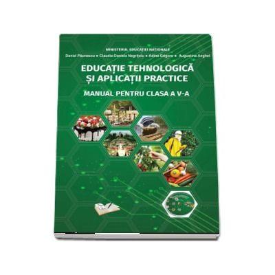 Educatie tehnologica si aplicatii practice - Manual pentru clasa a V-a - Daniel Paunescu (Contine si editia digitala)
