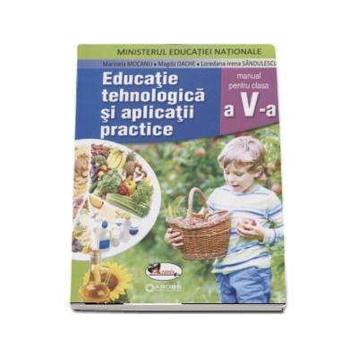 Educatie tehnologica si aplicatii practice, manual pentru clasa a V-a -  Marinela Mocanu (Contine si editia digitala)