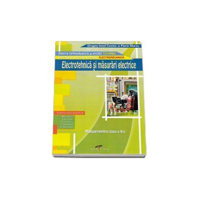 Electrotehnica si masurari electrice. Manual pentru clasa a X-a. Domeniul de pregatire generala: ELECTROMECANICA