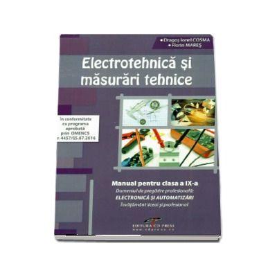 Electrotehnica si masurari tehnice. Manual pentru clasa a IX-a. Domeniul de pregatire profesionala: Electronica si automatizari
