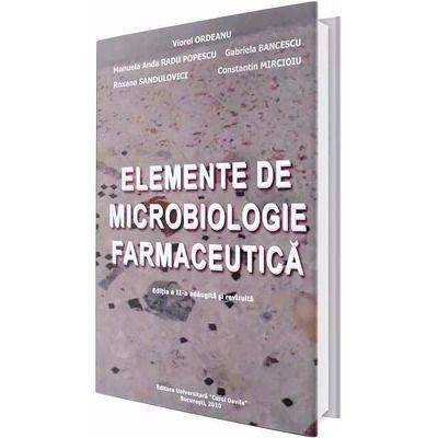 Elemente de microbiologie farmaceutica. Editia a II-a, revizuita si adaugita