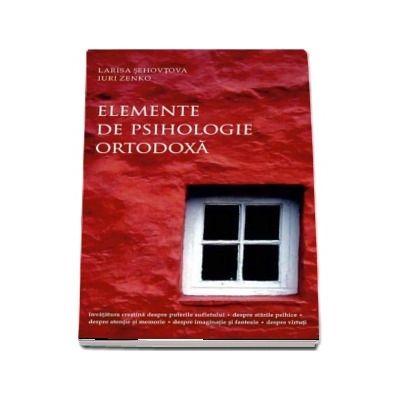 Elemente de psihologie ortodoxa. Editia a doua