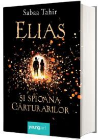 Elias si spioana carturarilor - Sabaa Tahir (Editia Hardcover)