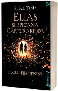 Elias si spioana Carturarilor volumul I. Focul din cenusa - paperback
