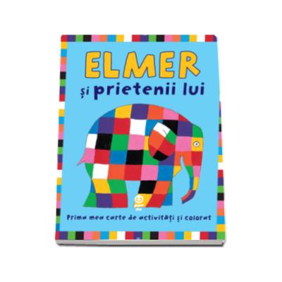 Elmer si prietenii lui - Prima mea carte de activitati si colorat