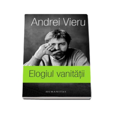 Elogiul vanitatii - In versiunea romaneasca a autorului