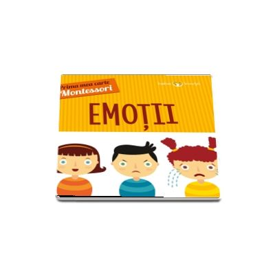 Emotii. Prima mea carte Montessori
