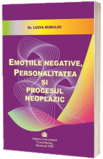 Emotiile negative, personalitatea si procesul neoplazic