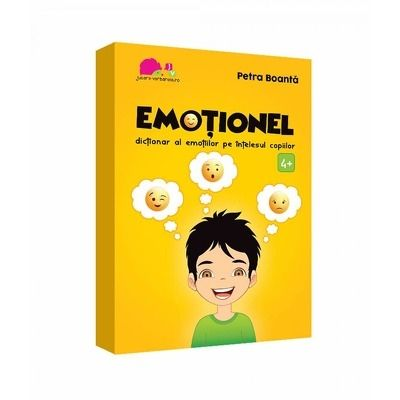 Emotionel. Dictionar al emotiilor pe intelesul copiilor