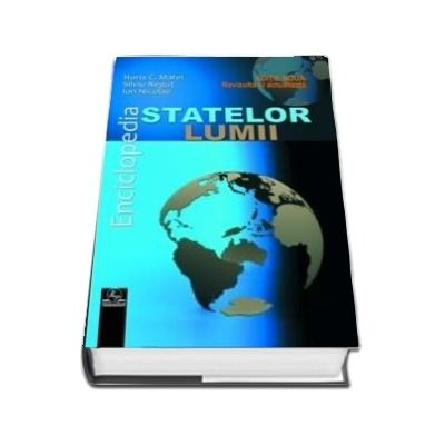 Enciclopedia statelor lumii 2018, Editie noua, revizuita si actualizata