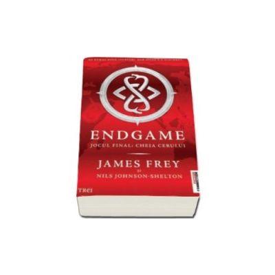 ENDGAME. Jocul Final: Cheia Cerului - James Frey