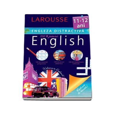 Engleza distractiva 11-12 ani. Larousse (100 de exercitii progresive, 100 de jocuri didactice, 100 de medalioane culturale)