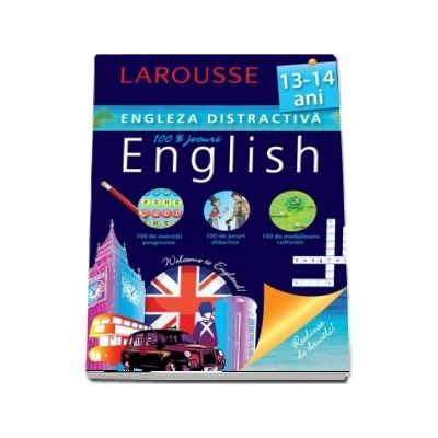 Engleza distractiva 13-14 ani. 100 exercitii progresive, 100 de jocuri didactice, 100 medalioane culturale
