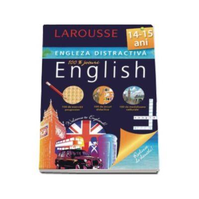 Engleza distractiva 14-15 ani. Larousse (100 exercitii progresive, 100 de jocuri didactice, 100 medalioane culturale)