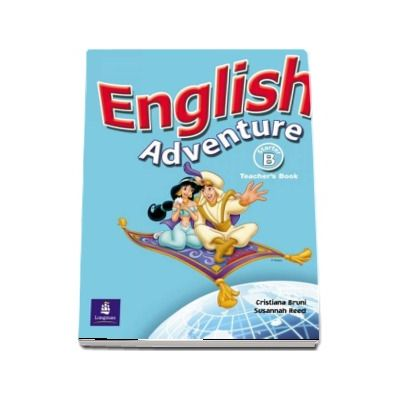 English Adventure Starter B Teachers Book - Cristiana Bruni