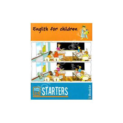 English for children. Starters (Caiet de lucru pentru clasele 3-4)