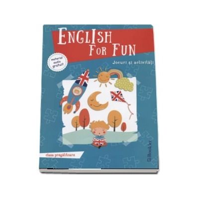 English for fun - Jocuri si activitati clasa pregatitoare (Editie ilustrata)