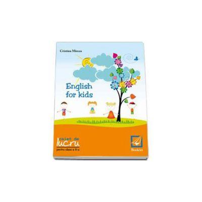 English for kids Caiet de lucru clasa pentru clasa a II-a (Cristina Mircea)