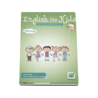 English for kids Caiet de lucru clasa pentru clasa a III-a. Editia a V-a