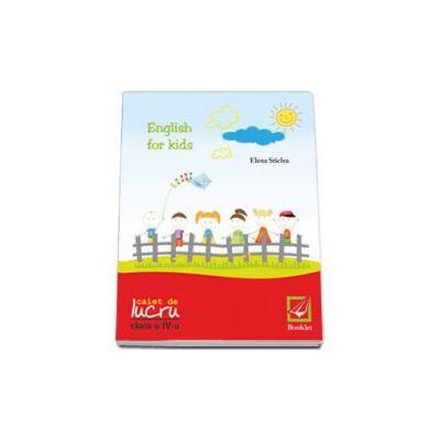 English for kids Caiet de lucru clasa pentru clasa a IV-a (Cristina Mircea)