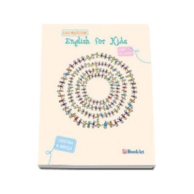 English for kids Caiet de lucru clasa pentru clasa pregatitoare (Cristina Mircea) - Editie 2015