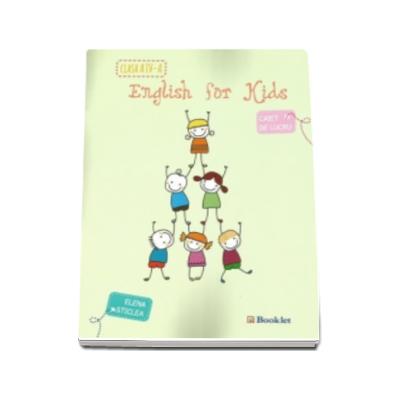 English for kids, caiet de lucru pentru clasa a IV-a - Elena Sticlea (editie 2015)