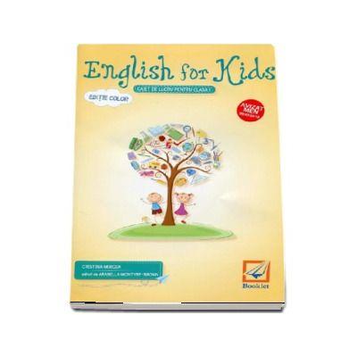 English for kids Caiet de lucru pentru clasa I. Editie color - Cristina Mircea (Editia 2017)