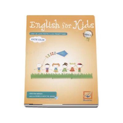 English for kids Caiet de lucru pentru clasa pregatitoare. Editie color - Cristina Mircea   (Editia a 4-a reviztuita 2017)