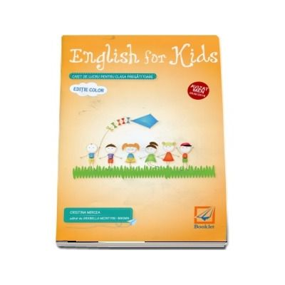 English for kids Caiet de lucru pentru clasa pregatitoare. Editie color (Editia a 5-a reviztuita 2018)