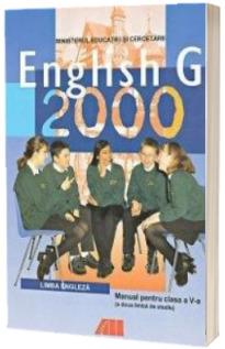 ENGLISH G 2000. MANUAL DE LIMBA ENGLEZA PENTRU CLASA a V-a (anul II de studiu, limba a doua)