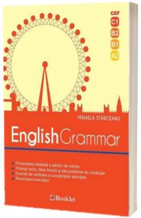 English Grammar. CEF - C1, B2, B1, A2 (Editia a 2-a, revizuita 2018)