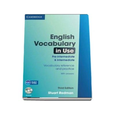 English Vocabulary in Use, Pre-intermediate and Intermediate. Vocabulary reference and practice With Answers and CD-ROM, Third Edition - Stuart Redman