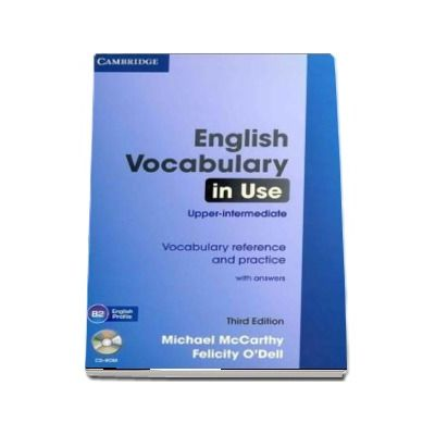 English Vocabulary in Use, Upper-intermediate. Vocabulary reference and practice With Answers and CD-ROM, Third Edition - Felicity O-Dell