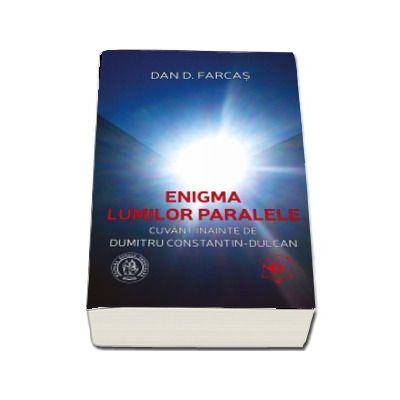 Enigma lumilor paralele - Cuvant inainte de Dumitru Constantin-Dulcan