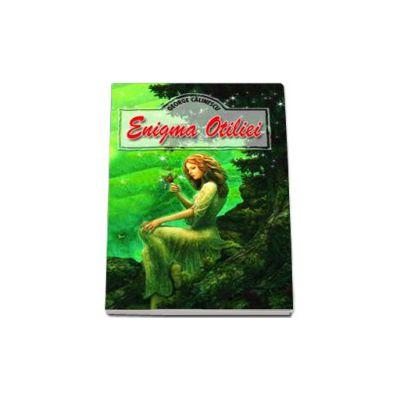 Enigma Otiliei - George Calinescu (Editia 2017)