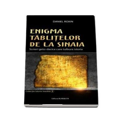 Enigma Tablitelor de la Sinaia - Scrieri geto-dacice care tulbura istoria