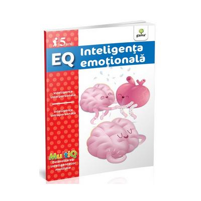 EQ - Inteligenta emotionala - Inteligenta interpersonala. Inteligenta intrapersonala (5 ani)